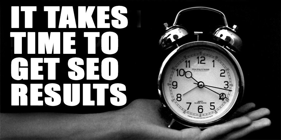 SEO takes time