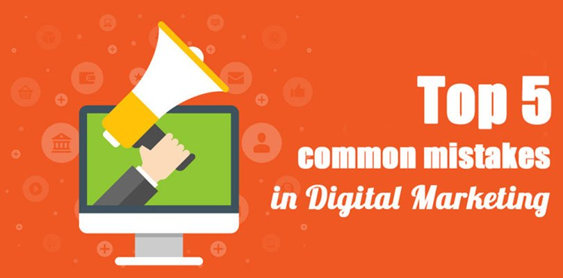 5 common mistakes in digital marketing