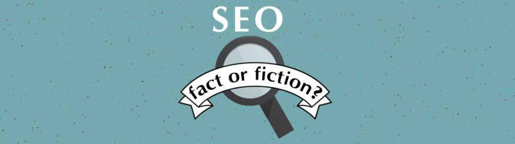SEO Fact or Fiction