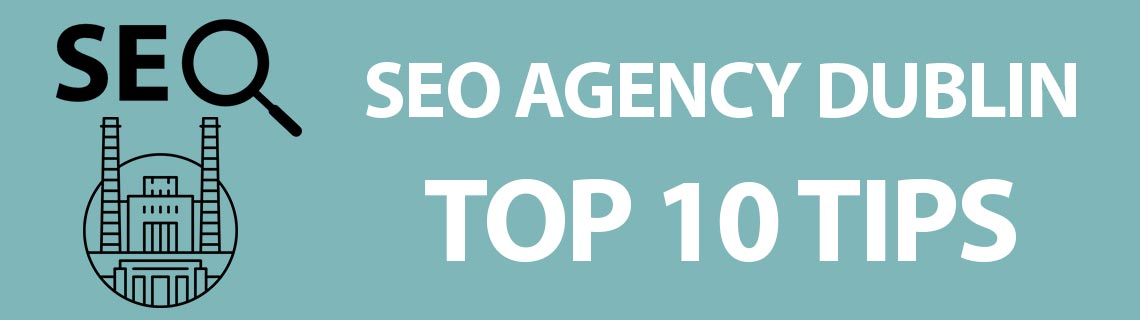 SEO Agency Dublin Top 10 Tips